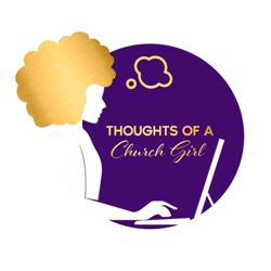 Thoughts of a Church Girl LLC Clubhouse