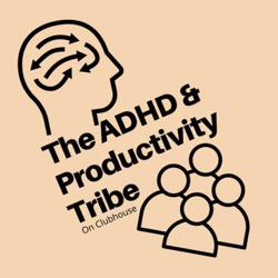 The ADHD & Productivity Tribe Clubhouse