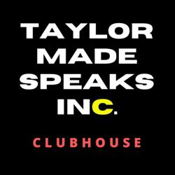 TAYLOR MADE SPEAKS INC. Clubhouse