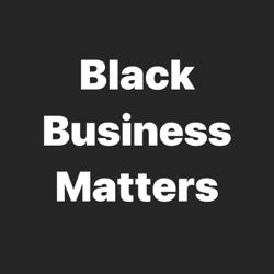 Black Business Matters Clubhouse