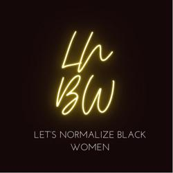 Let's Normalize Black Women Clubhouse