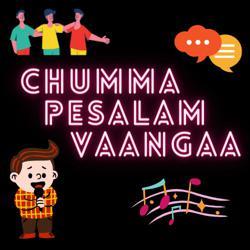 Chumma Pesalam Vaanga.., Clubhouse