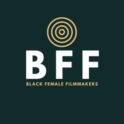 Black Female Filmmakers (BFF) Clubhouse