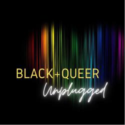 Black+Queer: Unplugged Clubhouse