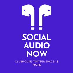 Social Audio Now Clubhouse
