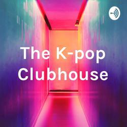 Kpop Club House Clubhouse