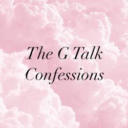The G Talk Confessions  Clubhouse