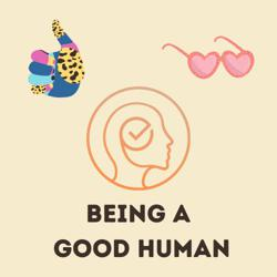 Being a Good Human Clubhouse