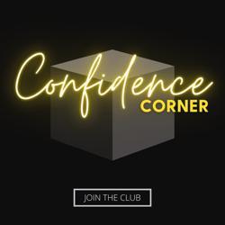 Confidence Corner  Clubhouse