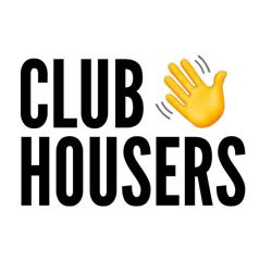 CLUB HOUSERS Clubhouse