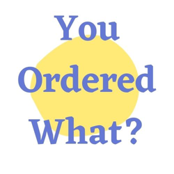 You Ordered What? Clubhouse