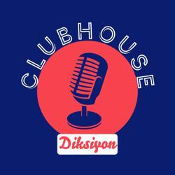 Diksiyon Clubhouse