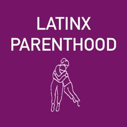 Latinx Parenthood  Clubhouse