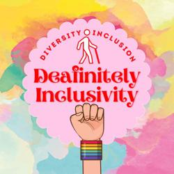 Deafinitely Inclusivity Clubhouse