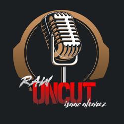 Isaac Alvarez RAW & UNCUT Clubhouse
