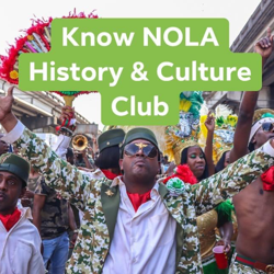 Know NOLA History&Culture  Clubhouse