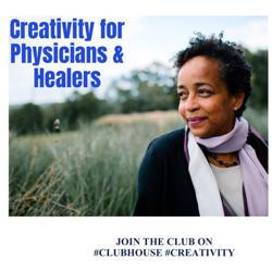 Creativity for Physicians and Healers Clubhouse