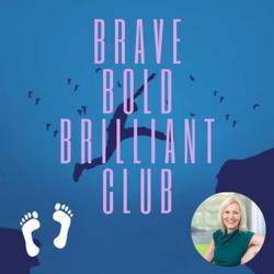 Brave, Bold, Brilliant  Clubhouse