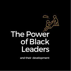 The Power of Black Leaders and their Development! Clubhouse
