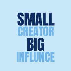 Small Creator; Big Influence Clubhouse