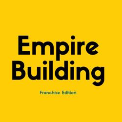 Empire Building - Franchising Clubhouse