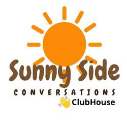 SUNNY SIDE CONVERSATIONS Clubhouse