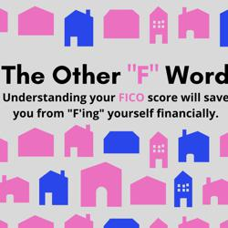 """The Other """"F"""" Word!  Understanding and managing your FICO SCORE WILL CHANGE YOUR LIFE! Clubhouse"""