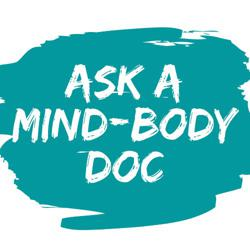 ASK A MIND-BODY DOCTOR  Clubhouse