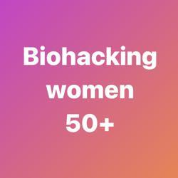 Biohacking Women 50+ Clubhouse