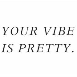 YOUR VIBE IS PRETTY. Clubhouse