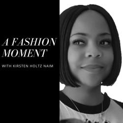 A Fashion Moment Podcast  Clubhouse