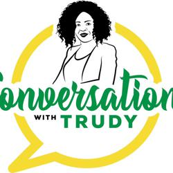 Conversations with Trudy  Clubhouse
