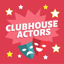 CLUB HOUSE ACTORS Clubhouse