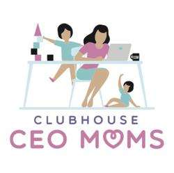 CEO Moms Clubhouse