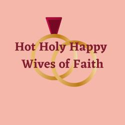 Hot Holy Happy Wives of Faith Clubhouse