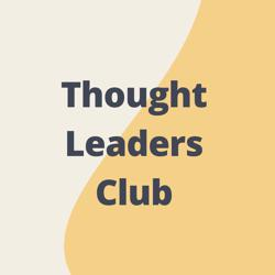 Thought Leaders Club Clubhouse