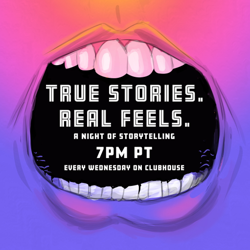 True Stories. Real Feels.  Clubhouse