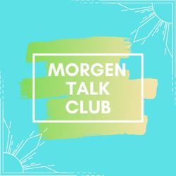 MORGEN TALK CLUB Clubhouse