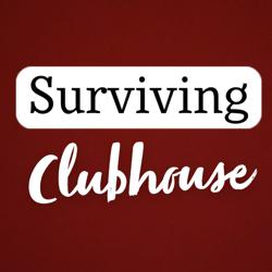 Surviving ClubHou$e  Clubhouse