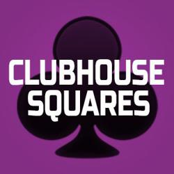 CH SQUARES! Clubhouse