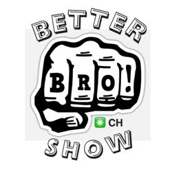 The Better Bro Show Clubhouse