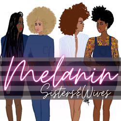 Melanin Sisters & Wives Clubhouse