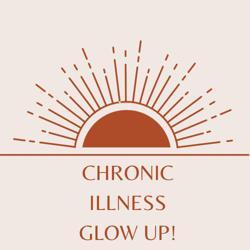 Chronic Illness Glow Up! Clubhouse