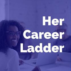 Her Career Ladder Clubhouse
