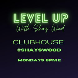 Level Up With Shay Wood Clubhouse