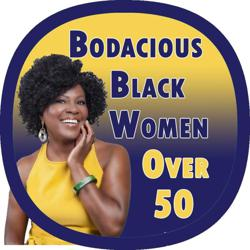 Bodacious Black Women over 50 Clubhouse