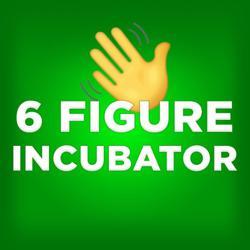 6 Figure Incubator  Clubhouse